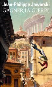Gagner la guerre Jaworski Jean philippe Folio