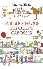 La bibliothèque des coeurs cabossés Katarina Bivald J'ai Lu